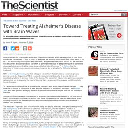 Toward Treating Alzheimer's Disease with Brain Waves