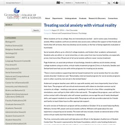 Treating social anxiety with virtual reality - College of Arts & Sciences