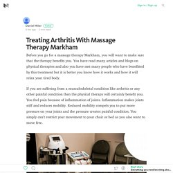 Treating Arthritis With Massage Therapy Markham – Medium