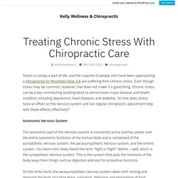 Treating Chronic Stress With Chiropractic Care – Kelly Wellness & Chiropractic