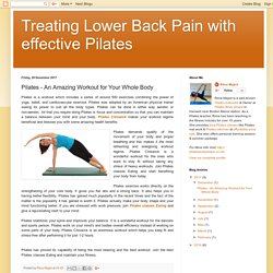 Treating Lower Back Pain with effective Pilates: Pilates - An Amazing Workout for Your Whole Body