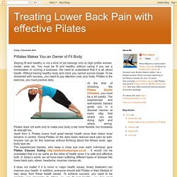 Treating Lower Back Pain with effective Pilates: Piltates Makes You an Owner of Fit Body