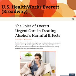 The Roles of Everett Urgent Care in Treating Alcohol's Harmful Effects