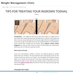 Tips for Treating Your Ingrown Toenail - Weight Management Clinic