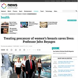 Treating precancer of women's breasts saves lives: Professor John Boyages