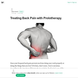 Treating Back Pain with Prolotherapy. – eliza brentt – Medium