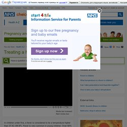 Treating a high temperature in children - Pregnancy and baby guide