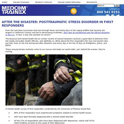 After The Disaster: Post-Traumatic Stress Disorder In First Responders