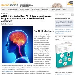 ADHD & the brain: Does ADHD treatment improve long-term academic, social and behavioral outcomes?