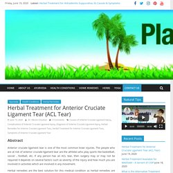 Herbal Treatment for Anterior Cruciate Ligament Tear (ACL Tear)