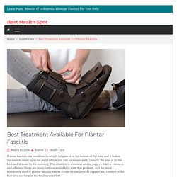 Best Treatment Available For Plantar Fasciitis