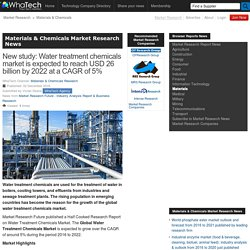 New study: Water treatment chemicals market is expected to reach USD 26 billion by 2022 at a CAGR of 5%