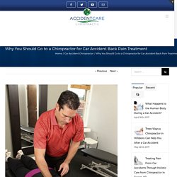 Why You Should Go to a Chiropractor for Car Accident Back Pain Treatment