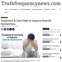 Treatment & Care Help to Improve Erectile Dysfunction