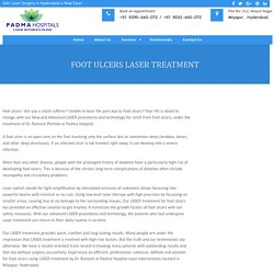 Laser Treatment for Foot Ulcers in Hyderabad - Dr Ramesh Pitchika