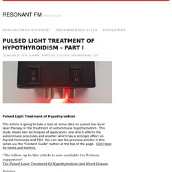 Pulsed Light Treatment of Hypothyroidism - Part I - Resonant FM