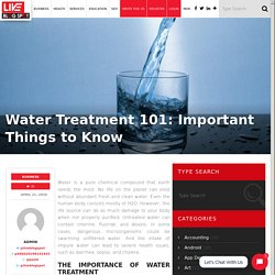 Water Treatment 101: Important Things to Know