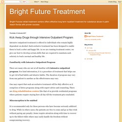 Bright Future Treatment: Kick Away Drugs through Intensive Outpatient Program