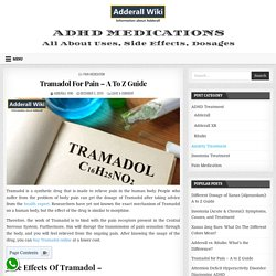Tramadol For Pain: Side Effects, Dosages, Treatment, Interactions, Warnings