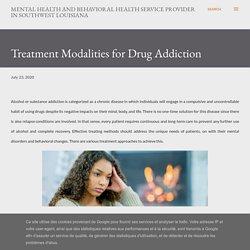 Treatment Modalities for Drug Addiction