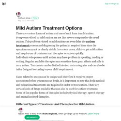 Mild Autism Treatment Options – michael jonas – Medium