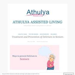 Treatment and Prevention of Delirium in Seniors