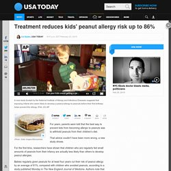 Treatment reduces kids' peanut allergy risk up to 86%