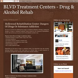 Hollywood Rehabilitation Center: Dangers Of Drugs Or Substance Addiction