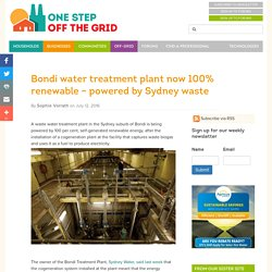 Bondi water treatment plant now 100% renewable – powered by Sydney waste - One Step Off The Grid