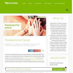 Treatments for Cancer - Impact Guru Blog