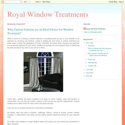 Royal Window Treatments: Why Custom Curtains are an Ideal Choice for Window Treatment?