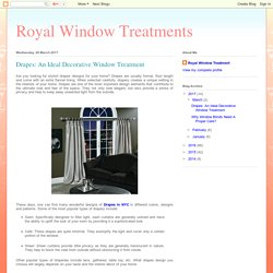 Royal Window Treatments: Drapes: An Ideal Decorative Window Treatment
