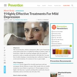 9 Highly Effective Treatments For Mild Depression