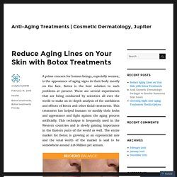 Reduce Aging Lines on Your Skin with Botox Treatments