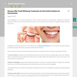 Reasons Why Teeth Whitening Treatments Are the Perfect Solution for Discoloration