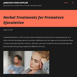 Herbal Treatments for Premature Ejaculation