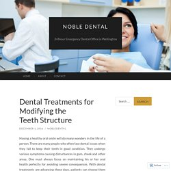 Dental Treatments for Modifying the Teeth Structure