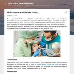 Ideal Treatments with IV Sedation Dentistry