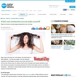 8 hair care treatments you can make yourself | MNN - Mother Nature Network - StumbleUpon