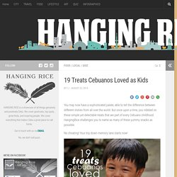 19 Treats Cebuanos Loved as Kids - Hanging Rice