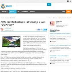 Zašto biste trebali kupiti Full televizija visoke razlučivosti?