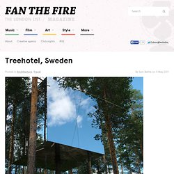 Treehotel, Sweden « FAN THE FIRE – Youth culture magazine.