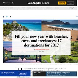 Fill your new year with beaches, caves and treehouses: 17 destinations for 2017