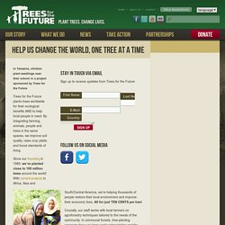 Trees for the Future » Help Us Change the World, One Tree at a Time