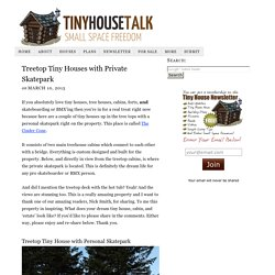 Treetop Tiny Houses with Private Skatepark