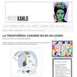 La treintañera: casarse no es un logro - Proyecto Kahlo