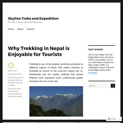 Why Trekking in Nepal is Enjoyable for Tourists – Skyline Treks and Expedition