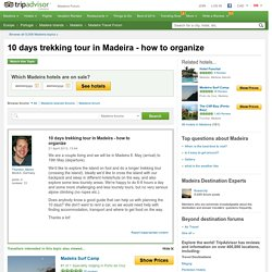 10 days trekking tour in Madeira - how to organize - Madeira Message Board
