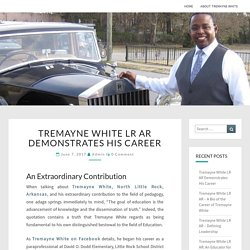 Tremayne White LR AR Demonstrates His Career