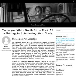 Tremayne White North Little Rock AR – Setting And Achieving Your Goals